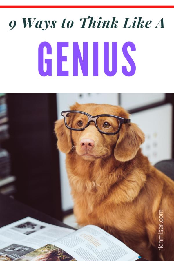 9 Powerful Ways to Think Like a Genius