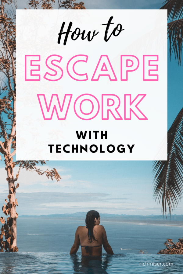 How to Escape Work With Technology