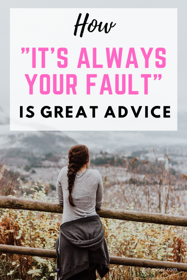"How ""It's Always Your Fault"" is Great Advice"