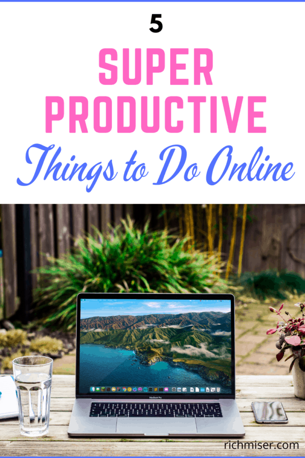 5 Super Productive Things to do Online Right Now