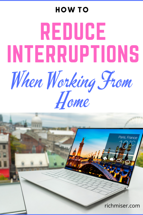 Here's How to Reduce Interruptions When You're Working From Home
