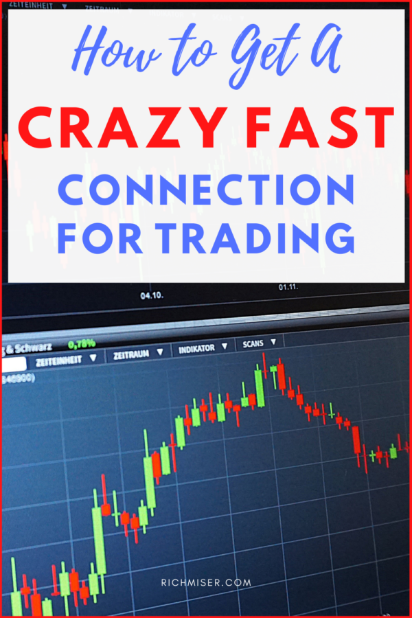 How to Get a Crazy Fast Connection for Trading