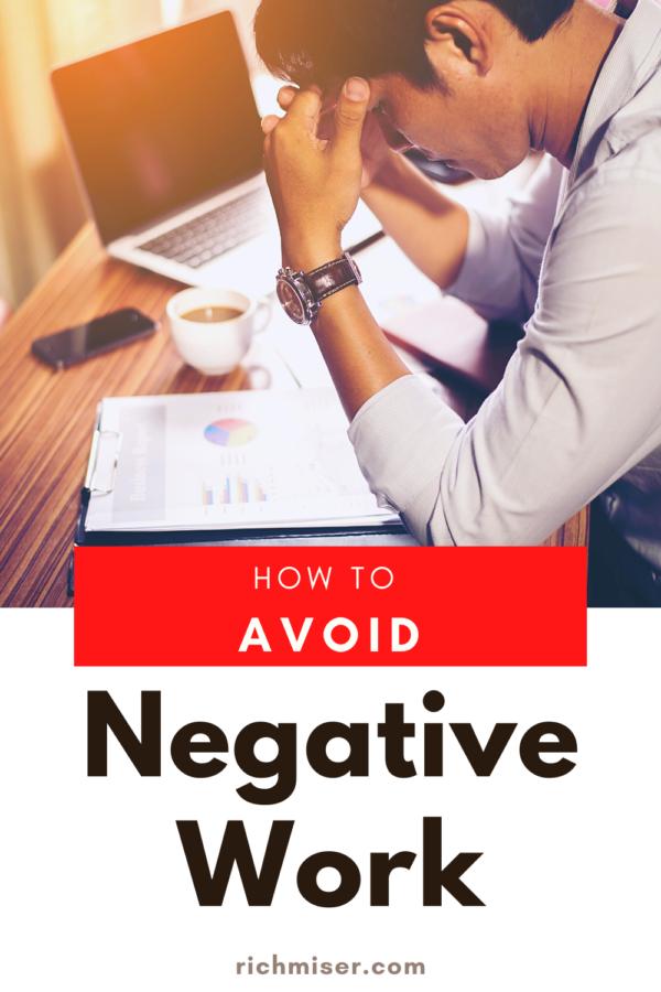 5 Excellent Ways to Avoid Negative Work