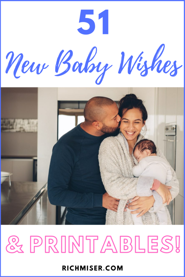 51 New Baby Wishes - And Printables!